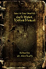 Enter At Your Own Risk: Dark Muses, Spoken Silences Kindle Edition