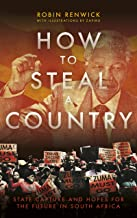 How To Steal A Country: State Capture in South Africa