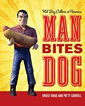 Man Bites Dog: Hot Dog Culture in America (Rowman & Littlefield Studies in Food and Gastronomy) (English Edition)