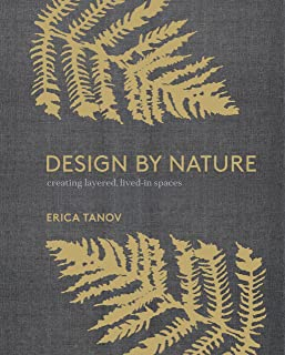 Design by Nature: Creating Layered, Lived-in Spaces Inspired by the Natural World