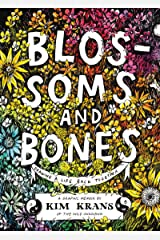 Blossoms and Bones: Drawing a Life Back Together Kindle Edition