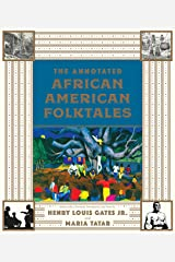 The Annotated African American Folktales (The Annotated Books) Kindle Edition