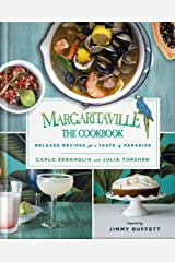 Margaritaville: The Cookbook: Relaxed Recipes For a Taste of Paradise Kindle Edition