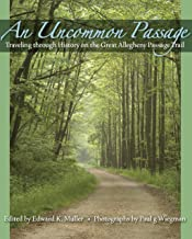 An Uncommon Passage: Traveling through History on the Great Allegheny Passage Trail