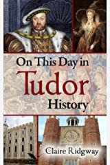 On This Day in Tudor History (English Edition) Format Kindle