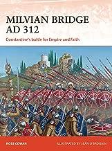 Milvian Bridge AD 312: Constantine's battle for Empire and Faith (Campaign Book 296)