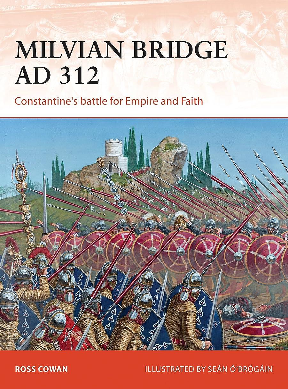 前文環境ロープMilvian Bridge AD 312: Constantine's battle for Empire and Faith (Campaign Book 296) (English Edition)