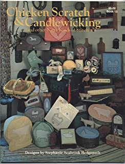 Chicken Scratch & Candlewicking: (And Other Nifty Kinds of Stitchin')