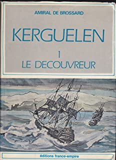 Kerguelen: Le Decouvreur and Le Decouvreur Et Ses Iles (French Language, 2-volume Set)