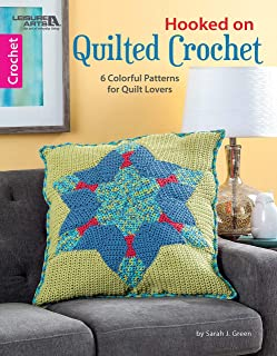 Hooked On Quilted Crochet: 6 Colorful Crochet Patterns for Quilt Lovers & Crochet Lovers (Quilting, Crocheting, Knitting, Needlepoint)