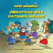 ¡Mientras más ratones, mejor! (The Mousier the Merrier!): Contar (Counting) (Ratón Matemático (Mouse Math ®)) (Spanish Edition)