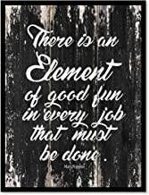 There Is An Element Of Good Fun In Every Job That Must Be Done Mary Poppins Motivation Quote Saying Canvas Print Home Decor Wall Art Gift Ideas, Black Frame, Black, 7