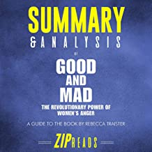 Summary & Analysis of Good and Mad: The Revolutionary Power of Women's Anger: A Guide to the Book by Rebecca Traister