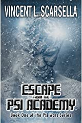 Escape From The Psi Academy (Book One of the Psi Wars! Series) Kindle Edition