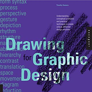 Drawing for Graphic Design: Understanding Conceptual Principles and Practical Techniques to Create Unique, Effective Design Solutions
