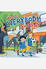 What If Everybody Said That? (What If Everybody? Book 2) Kindle Edition