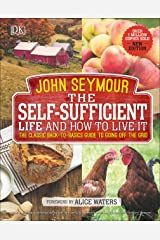 The Self-Sufficient Life and How to Live It: The Complete Back-to-Basics Guide Gebundene Ausgabe