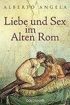 Liebe und Sex im Alten Rom (German Edition)