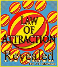 Law Of Attraction Revealed (Simple Self Help Book 3)