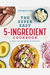 The Super Easy 5-Ingredient Cookbook Kindle Edition