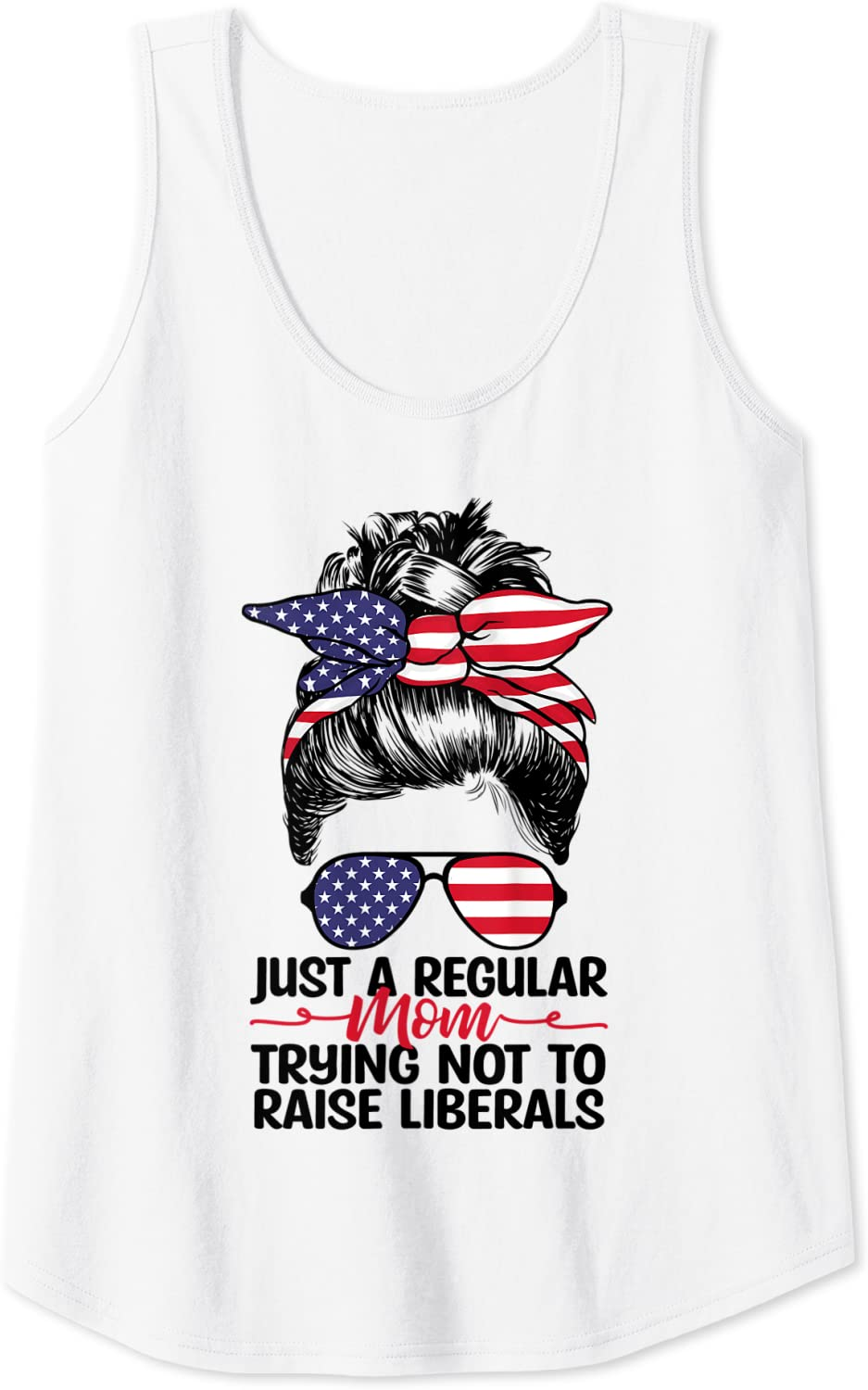 Womens Just A Regular Mom Superior Trying Tank Ranking TOP6 To Liberals Not Top Raise