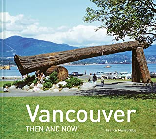 Vancouver Then and Now®
