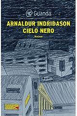Cielo nero: Un'indagine per l'agente Erlendur Sveinsson Formato Kindle