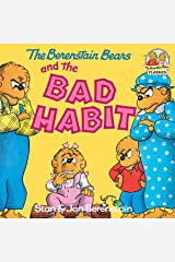 The Berenstain Bears and the Bad Habit (First Time Books(R)) Kindle Edition