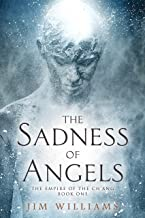 The Sadness of Angels: A Science Fiction Fantasy (The Empire of the Ch'ang Book 1) (English Edition)