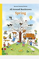 All Around Bustletown: Spring (All Around Bustletown Series) Board book