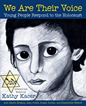 We Are Their Voice: Young People Respond to the Holocaust (Holocaust Remembrance Series for Young Readers Book 12) (Englis...