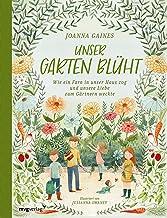 Unser Garten blüht: Wie ein Farn in unser Haus zog und unsere Liebe zum Gärtnern weckte (German Edition)