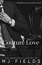 Couture Love: He checks all of my boxes, but is barely legal. (Timeless Love Book 4)