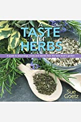 A Taste for Herbs: A guide to seasonings, mixes and blends from the herb lover's garden Kindle Edition