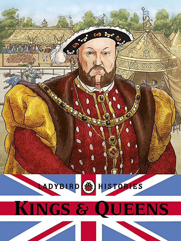 言い訳申し立てる急襲Ladybird Histories: Kings and Queens (English Edition)
