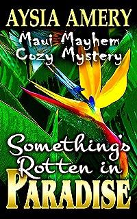 Something's Rotten in Paradise (Maui Mayhem Cozy Mystery Book 1)