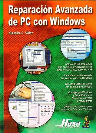 Reparacion avanzada de PC con Windows/ Advance Repair of Windows PC (Spanish Edition)