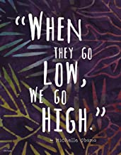 Colorful Batik Pattern Wall Art Print ~ MICHELLE OBAMA Famous Quote:When they go Low, we go High (8