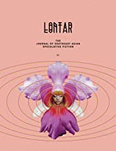 LONTAR #04: THE JOURNAL OF SOUTHEAST ASIAN SPECULATIVE FICTION
