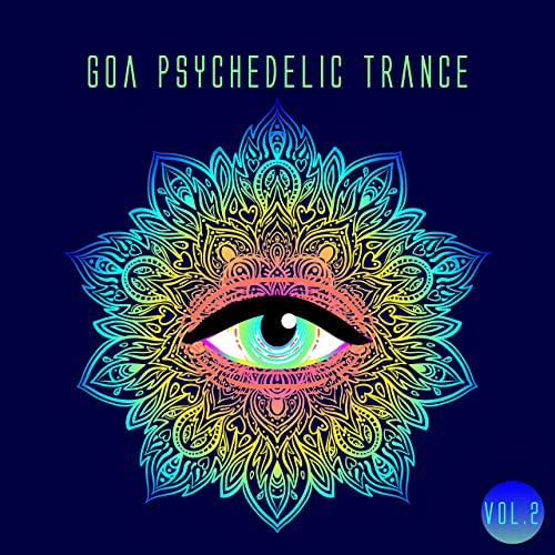 Goa Psychedelic Trance, Vol  2 by Various artists on Amazon Music