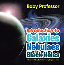 Introduction to Galaxies, Nebulaes and Black Holes Astronomy Picture Book | Astronomy & Space Science (English Edition)