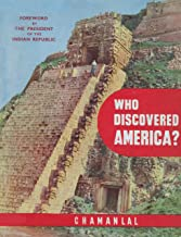 Who Discovered America?: Revealing the Pictorial Story of the Immortal Imprints of Ancient India on the Two Americas