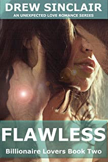 Flawless: An Unexpected Love Romance Series (Billionaire Lovers Book 2) (English Edition)