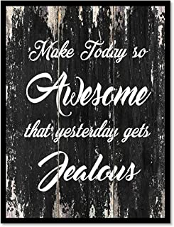 Make Today So Awesome That Yesterday Gets Jealous Motivation Quote Saying Canvas Print Home Decor Wall Art Gift Ideas, Black Frame, Black, 13