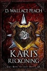 Kari's Reckoning (The Rose Shield Book 4) Kindle Edition
