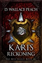 Kari's Reckoning (The Rose Shield Book 4)