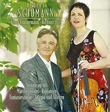 Schumann, R.: Adagio and Allegro / Fantasiestucke / 3 Romanzen / Violin Sonata No. 1 / Marchenbilder