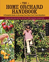 The Home Orchard Handbook: A Complete Guide to Growing Your Own Fruit Trees Anywhere (Backyard Series)