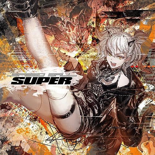 SPEED BALL SUPER [Explicit]