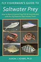 Fly Fisherman's Guide to Saltwater Prey: How to Match Coastal Prey Fish & Invertebrates with the Fly Patterns That Imitate Them